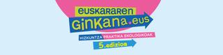 EUSKARAREN GINKANA-ren 5. edizioa martxan