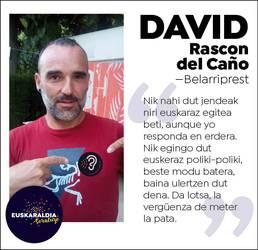 """David Rascon, belarriprest: Nik nahi dut niri jendeak egitea euskaraz beti, aunque yo responda en erdera"""""""