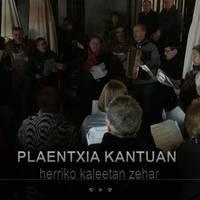 """Kantu kalejira: """"Plaentxia Kantuan""""."""