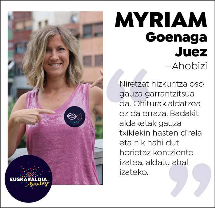 """Myriam Goenaga Juez, ahobizi: """"Badakit aldaketak gauza txikiekin hasten direla eta nik nahi dut horietaz kontziente izatea"""""""