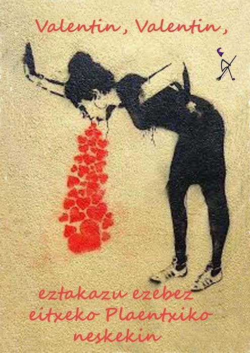 Valentin Deunaren egunean osasuntsu eta libre maite!