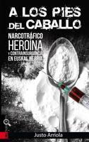 Narkotrafikoa eta haren azpiko interes politikoak aztertzen dituen liburua aurkeztuko dute